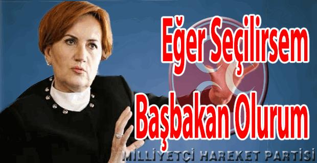 """Meral Akşener """"Seçilirsem, Başbakan olurum"""""""
