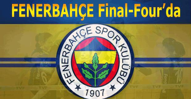 Fenerbahçe Final Four'a yükseldi