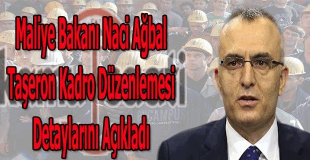 Maliye Bakanı taşeron açıklaması: Taşerona kadro detayları Naci Ağbal'dan geldi