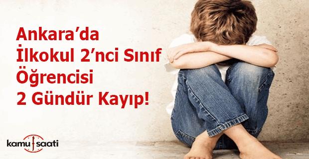 Ankara'da 2'nci sınıf öğrencisi Serdal Kandemir kayboldu!