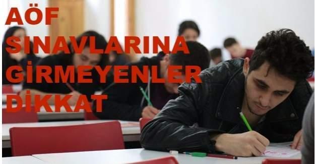 AÖF'de sınava girmeyen öğrenciler dikkat!