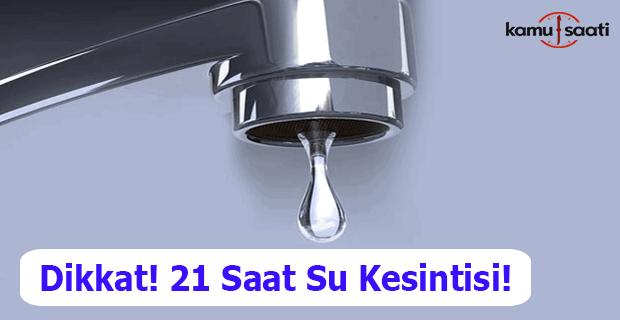 İzmir'de su kesintisi: 3 ilçe 21 saat susuz kalacak