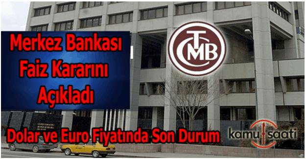 Merkez Bankası faiz kararını açıkladı, Dolar ve euro fiyatı ne oldu?