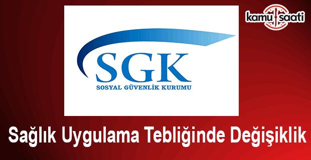 SGK Sağlık Uygulama Tebliğinde Değişiklik yapıldı