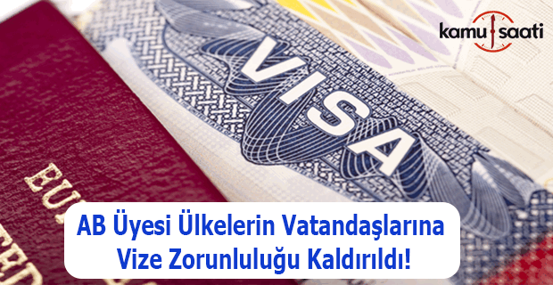 AB üyesi ülkelerin vatandaşlarına vize zorunluluğu kaldırıldı
