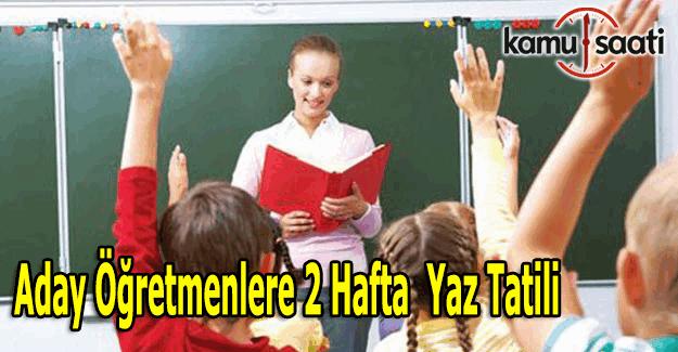 Aday öğretmenlere 2 hafta izin
