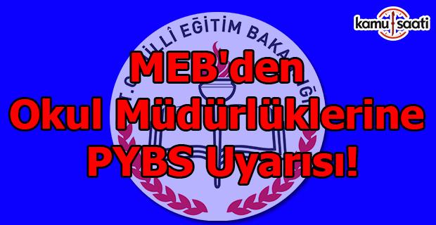 MEB'den Okul Müdürlüklerine PYBS Uyarısı