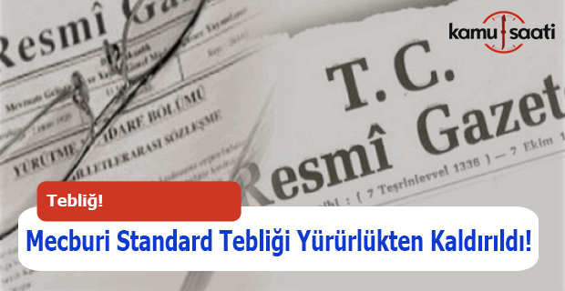Mecburi Standard Tebliği Yürürlükten Kaldırıldı