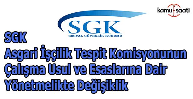 SGK Asgari İşçilik Tespit Komisyonunun çalışma usul ve esaslarına dair yönetmelikte değişiklik