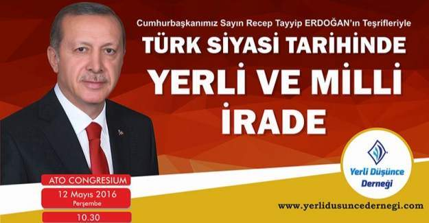 Cumhurbaşkanı Recep Tayyip Erdoğan, Yerli ve Milli İrade ile buluştu