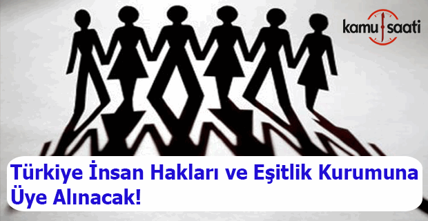Türkiye İnsan Hakları ve Eşitlik Kurumuna üye alınacak