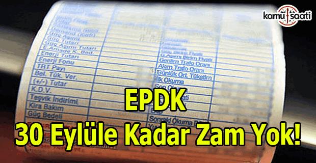 EPDK'dan açıklama: 30 eylüle kadar zam yok!