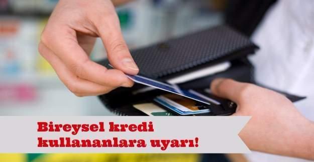 Tüketici Birliği Federasyonundan bireysel kredi kullananlara uyarı