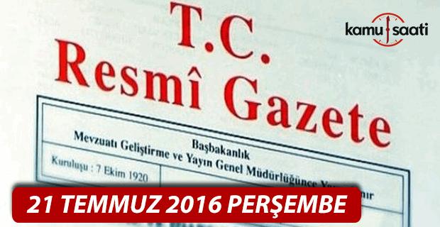 21 Temmuz 2016 Resmi Gazete