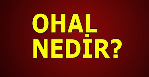Olağanüstü Hal (OHAL) nedir? OHAL ilan edilecek mi?