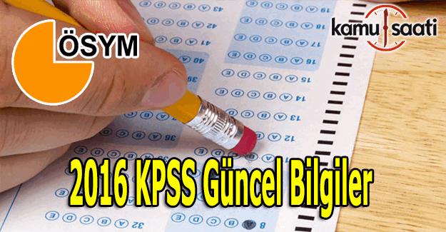 2016-2017 KPSS Güncel bilgiler çıkabilecek sorular - KPSS soru tahmini