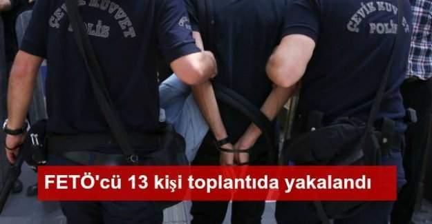 Firar hazırlığı yapan 13 FETÖ'cü toplantıda yakalandı