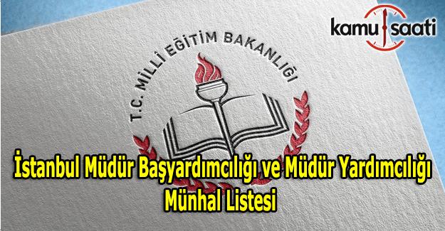İstanbul Müdür Başyardımcılığı ve Müdür Yardımcılığı Münhal Listesi