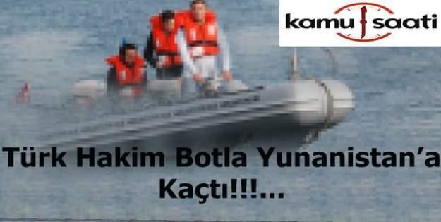 Türk hakim mülteci botuyla Yunanistan'a kaçtı!