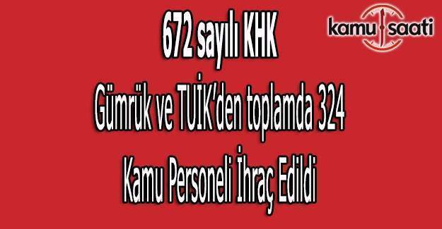672 sayılı KHK ile Gümrük ve TUİK'den ihraç edilenlerin isim listesi (Tam liste)