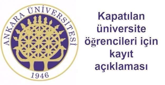 Ankara Üniversitesinden kapatılan üniversite öğrencileri için kayıt açıklaması