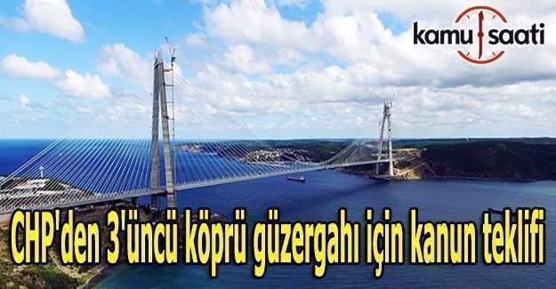 CHP'den 3'üncü köprü güzergahı için kanun teklifi