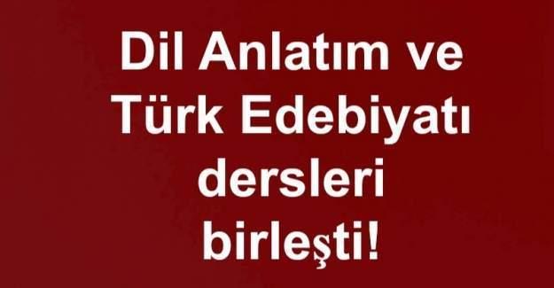 Dil Anlatım ve Türk Edebiyatı dersleri birleşti!