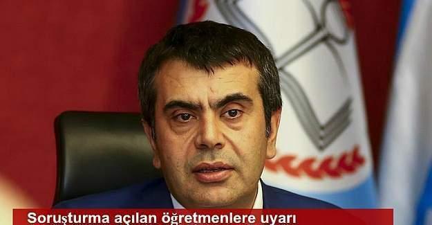 MEB Müsteşarı Yusuf Tekin: Soruşturma açılan öğretmenler dikkat