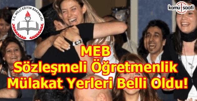 MEB sözleşmeli öğretmenlik mülakat yerleri belli oldu