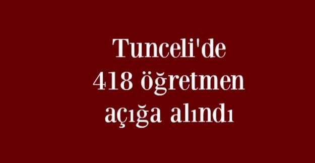 Tunceli'de 418 öğretmen açığa alındı