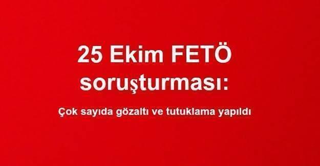 25 Ekim FETÖ soruşturması: Emniyet personelleri tutuklandı