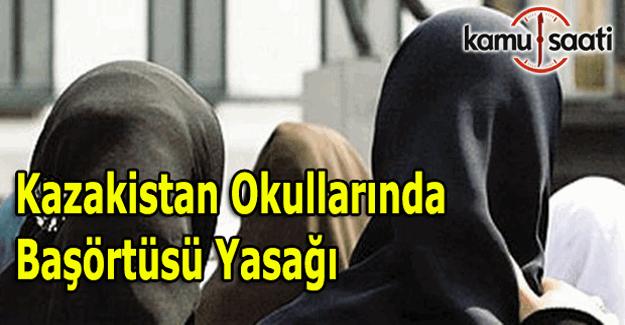Kazakistan'da okullara başörtüsü yasağı getirildi