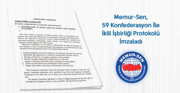 Memur-Sen, 59 konfederasyon ile ikili işbirliği protokolü imzaladı