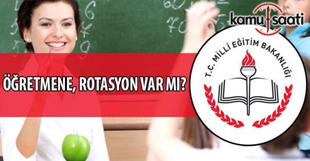 Öğretmene rotasyon gelecek mi? MEB'den rotasyon açıklaması