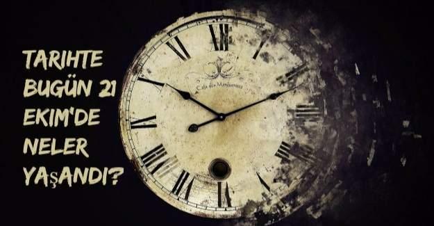Tarihte bugün (21 Ekim) neler yaşandı?