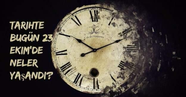 Tarihte bugün (23 Ekim) neler yaşandı?
