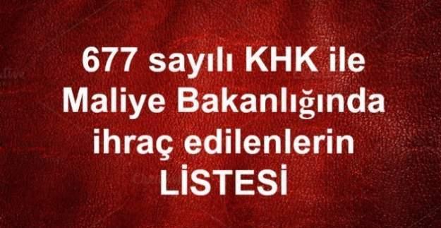 677 sayılı KHK ile Maliye Bakanlığından ihraç edilenlerin tam isim liste