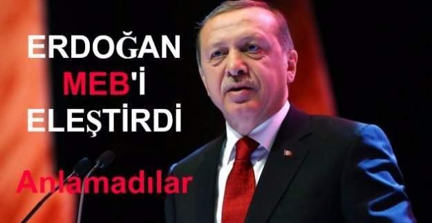 Erdoğan, MEB'i FETÖ yüzünden eleştirdi