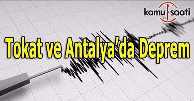 Tokat ve Antalya'da deprem