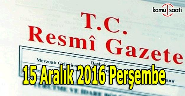 15 Aralık 2016 Resmi Gazete yayımlandı