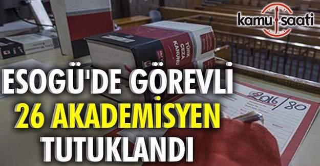 Eskişehir'de akademisyenlerin bulunduğu 26 şüpheli tutuklandı
