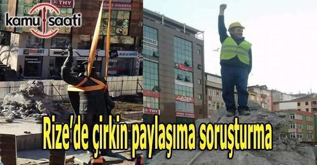 Rize'de 'Atatürk'le ilgili skandal paylaşıma soruşturma
