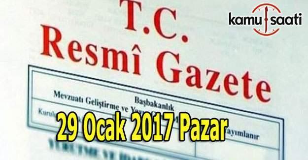 29 Ocak 2017 Resmi Gazete yayımlandı