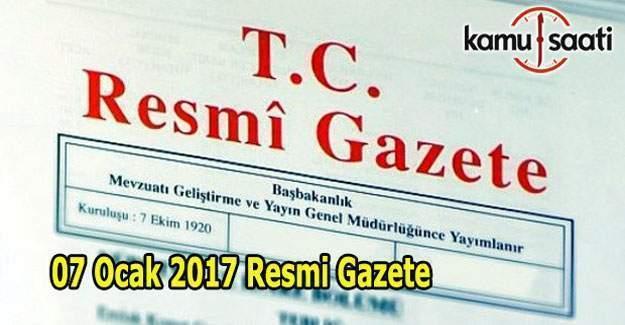 7 Ocak 2017 Cumartesi Resmi Gazete  yayımlandı