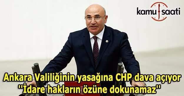 Ankara Valiliğinin yasağına CHP dava açıyor
