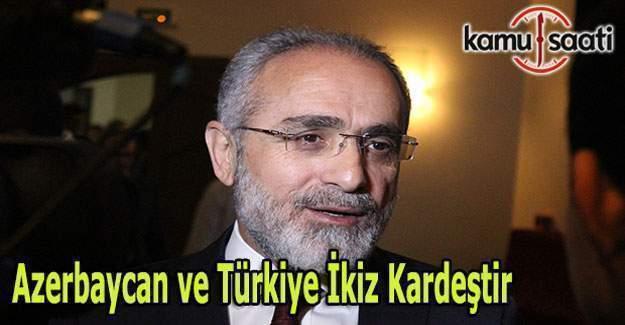"""Cumhurbaşkanı Başdanışmanı Yalçın Topçu, """"Azerbaycan ve Türkiye ikiz kardeştir"""""""