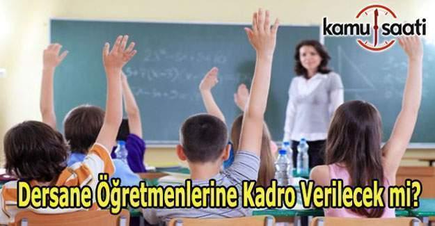 Dershane Öğretmenlerine Şubat atamasında kadro verilecek mi?