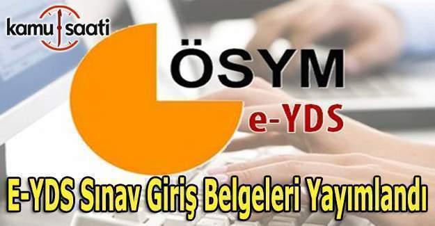 E-YDS sınav giriş belgeleri yayımlandı