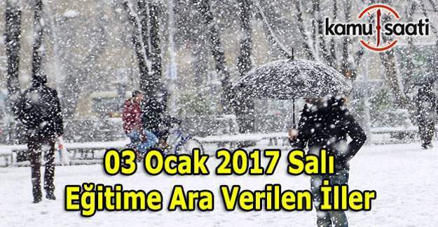 Hangi illerde eğitime ara verildi? 03 Ocak 2017 Salı kar tatili haberleri