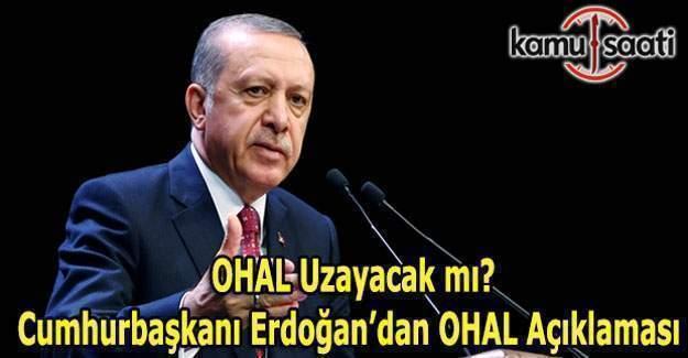 OHAL uzayacak mı? Cumhurbaşkanı Erdoğan'dan OHAL açıklaması